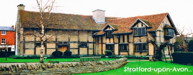 Stratford-upon-avon is the birthplace of the famous playwright William Shakespeare.