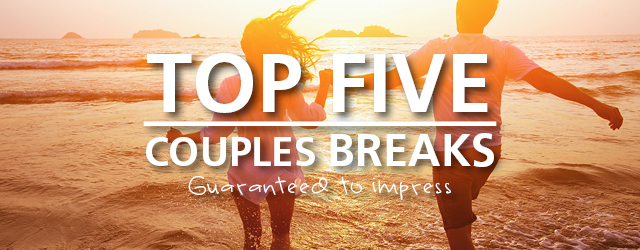 Couples breaks guaranteed to impress
