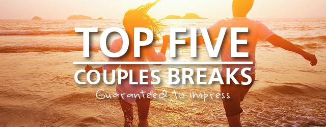 Couples breaks guaranteed to impress
