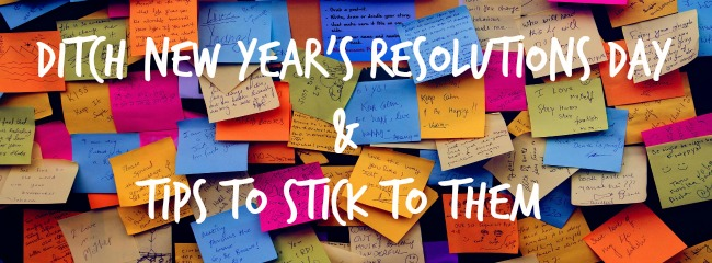 ditch new year's resolutions and tips to stick to them on post it notes