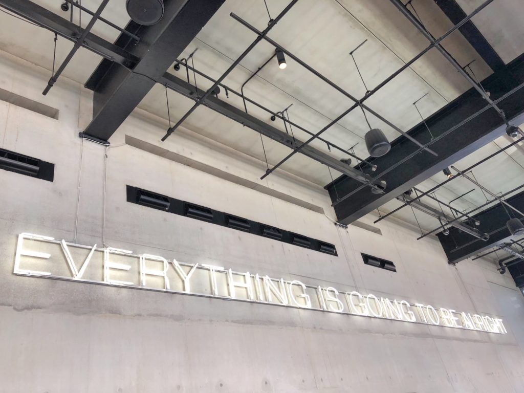 neon sign at tate modern saying: Everything is going to be alright